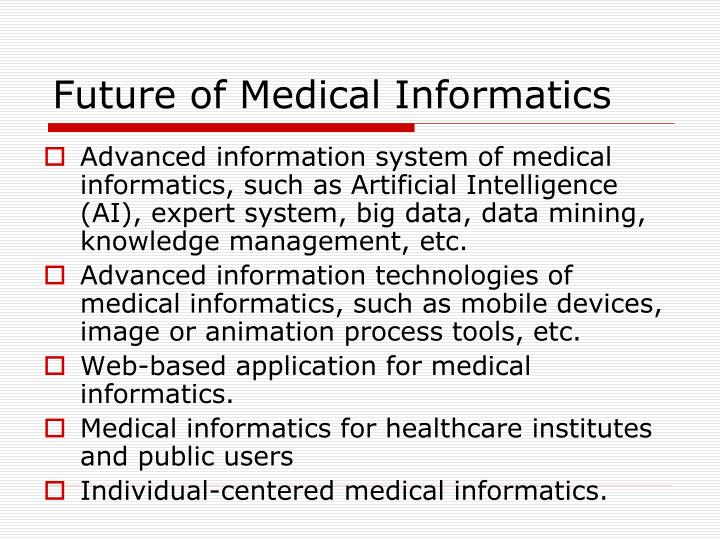 Future of Medical Informatics