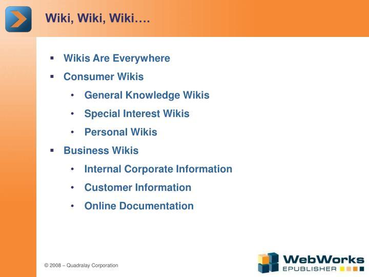 Wiki, Wiki, Wiki….