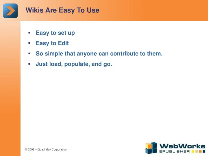 Wikis Are Easy To Use