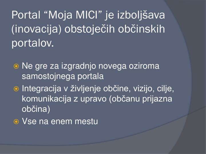 """Portal """"Moja MICI"""" je izboljšava (inovacija) obstoječih občinskih portalov."""
