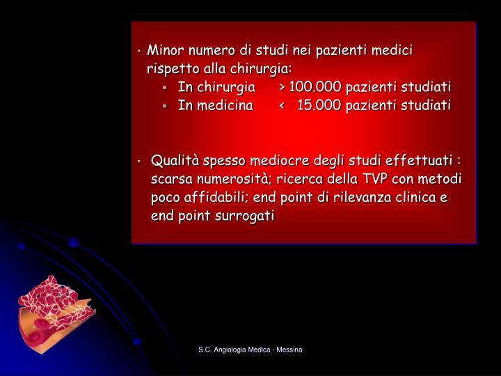 Minor numero di studi nei pazienti medici