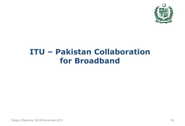 ITU – Pakistan Collaboration for Broadband