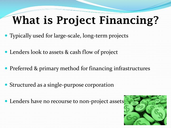 What is Project Financing?