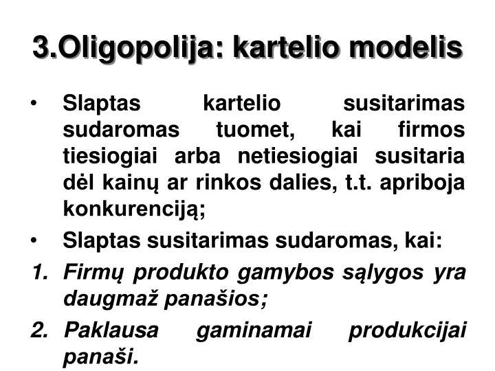 3.Oligopolija: kartelio modelis