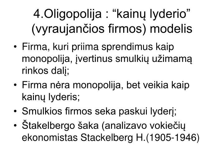 """4.Oligopolija : """"kainų lyderio"""" (vyraujančios firmos) modelis"""