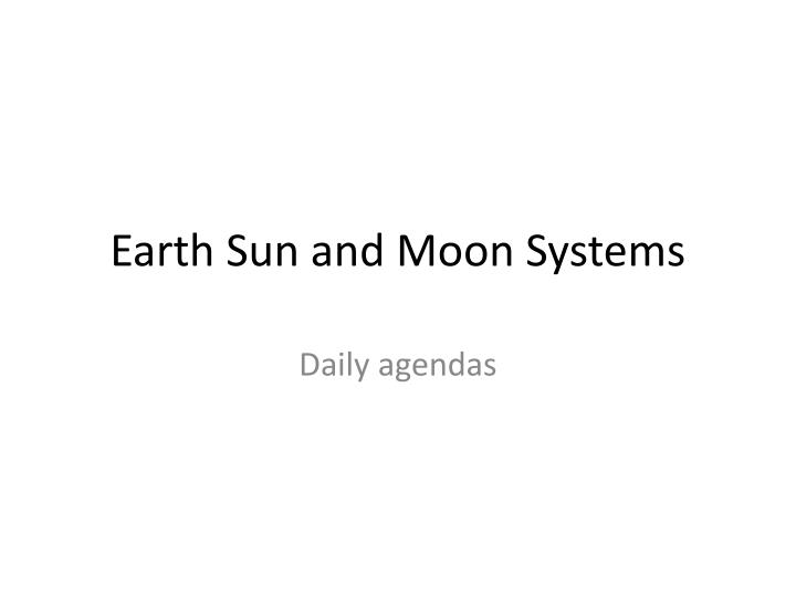 Earth sun and moon systems