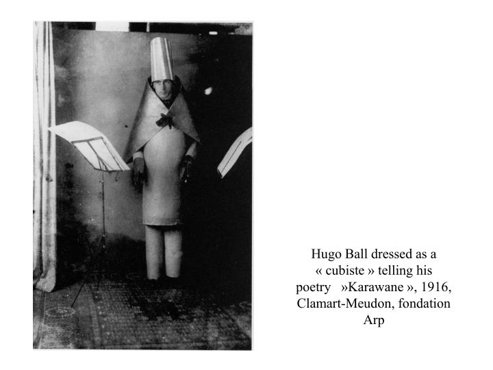 Hugo ball dressed as a cubiste telling his poetry karawane 1916 clamart meudon fondation arp