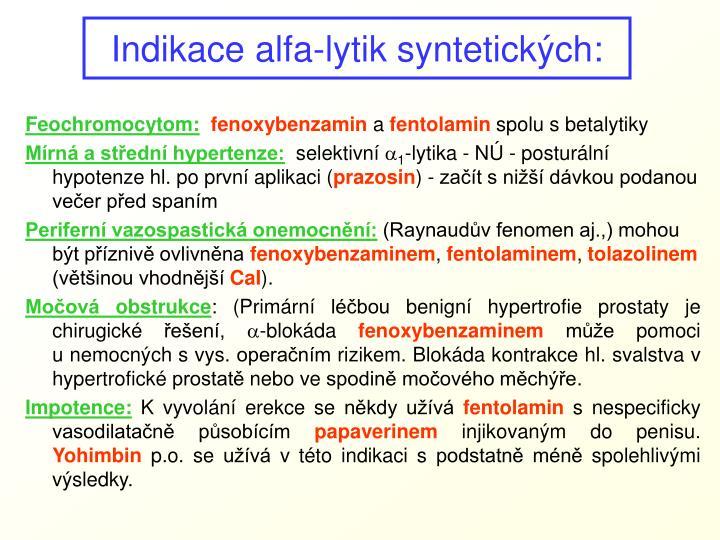 Indikace alfa-lytik syntetických: