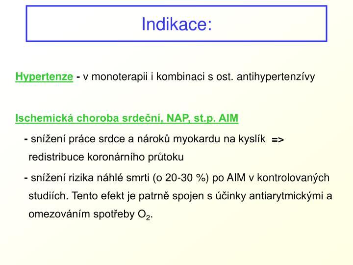 Indikace: