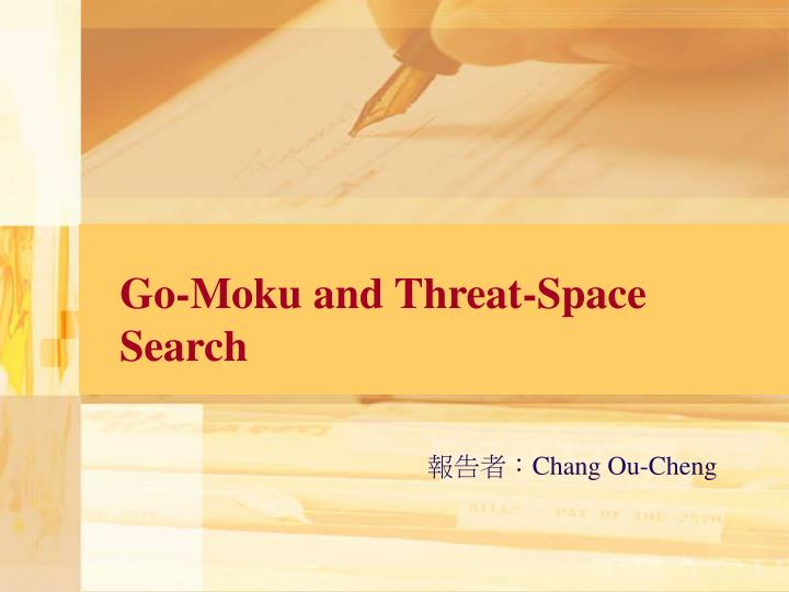 Go moku and threat space search