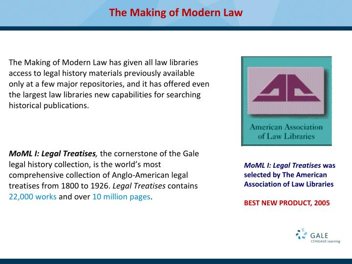 The Making of Modern Law has given all law libraries access to legal history materials previously available only at a few major repositories, andit hasoffered even the largest law librariesnew capabilities for searching historical publications.