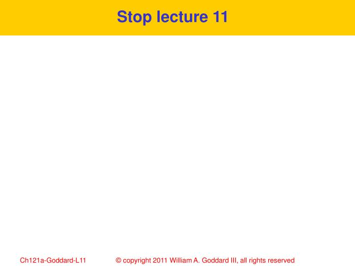 Stop lecture 11