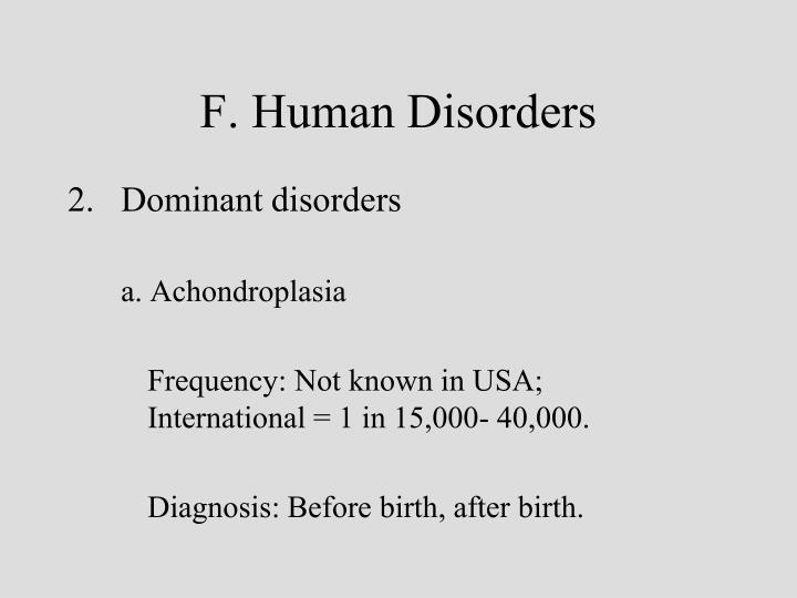 F. Human Disorders