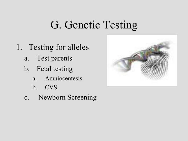 G. Genetic Testing
