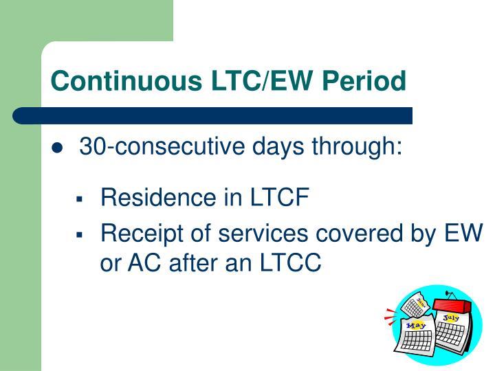 Continuous LTC/EW Period