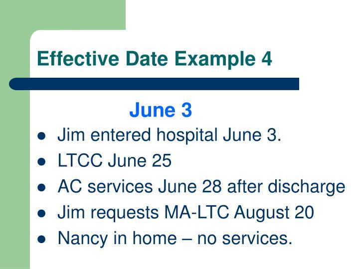 Effective Date Example 4