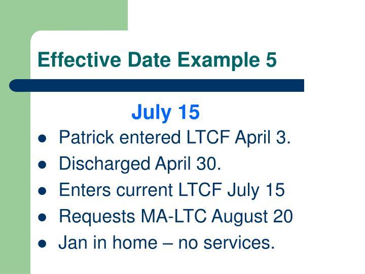 Effective Date Example 5