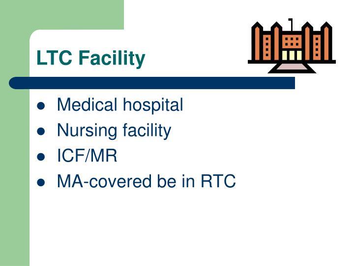 LTC Facility