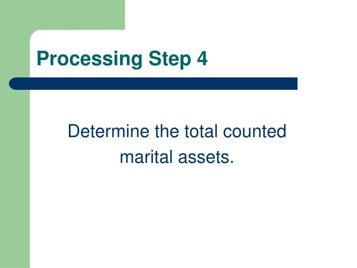 Processing Step 4