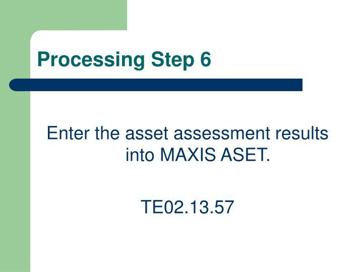 Processing Step 6