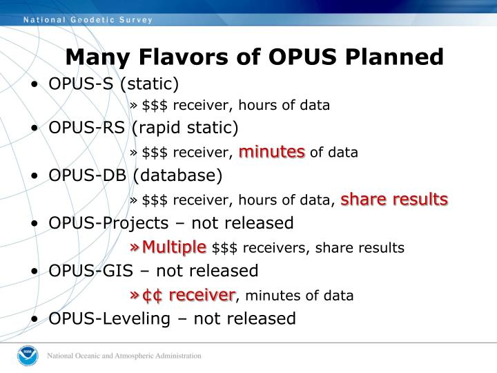 Many Flavors of OPUS Planned