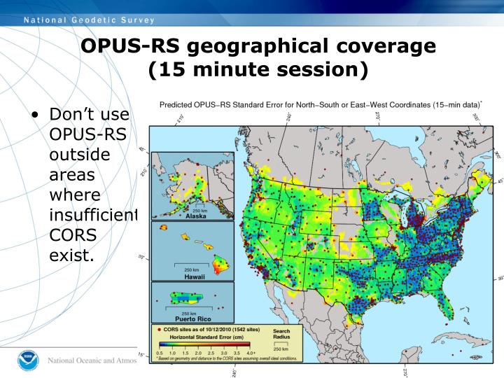 Don't use OPUS-RS outside areas where insufficient CORS exist.