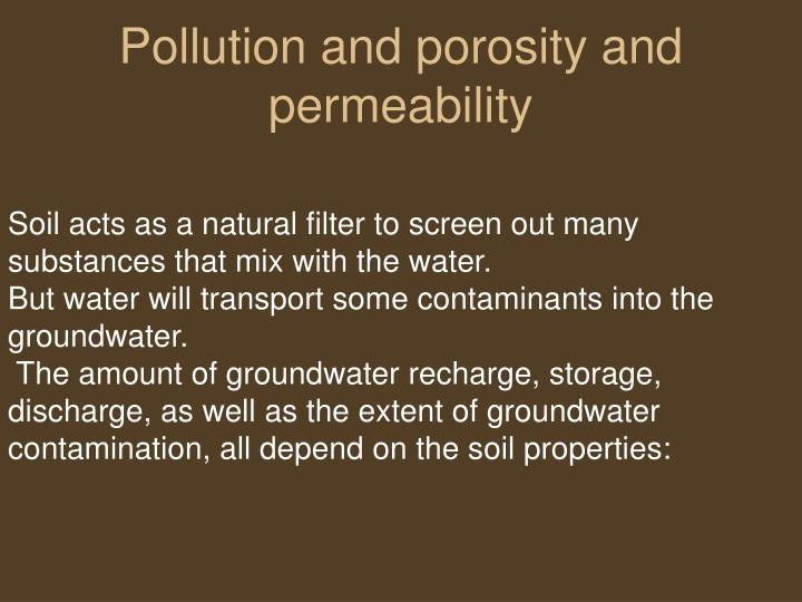 Pollution and porosity and permeability