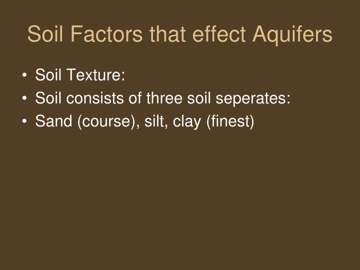 Soil Factors that effect Aquifers