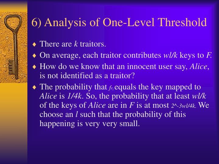 6) Analysis of One-Level Threshold