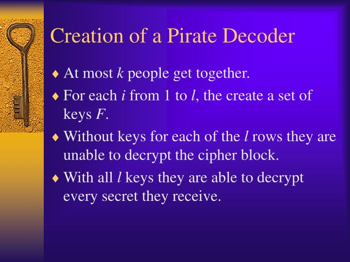 Creation of a Pirate Decoder