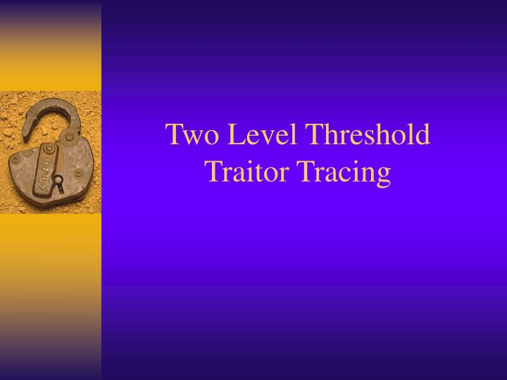 Two Level Threshold