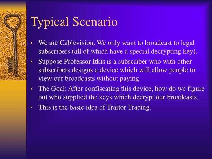 Typical Scenario