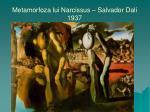 metamorfoza lui narcissus salvador dali 1937