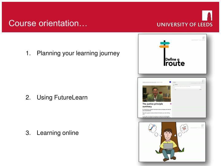 Course orientation…