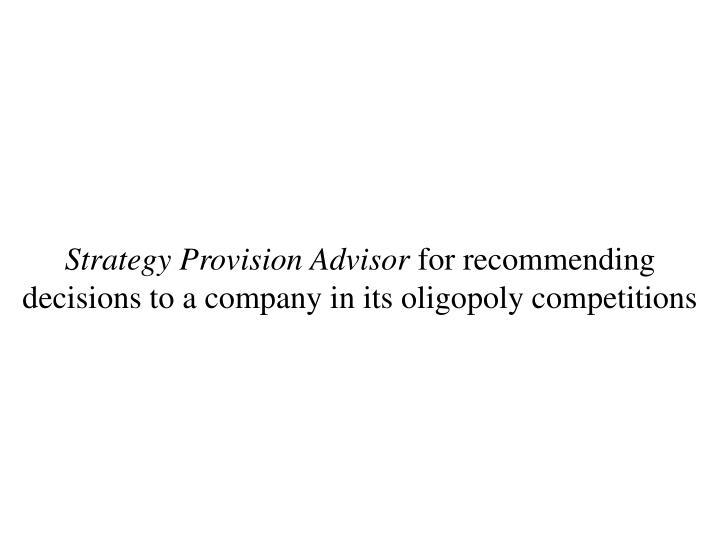 Strategy Provision Advisor