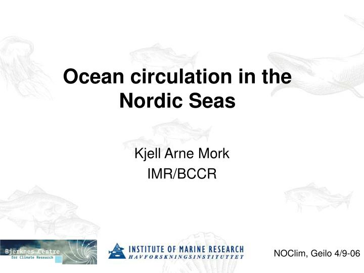 Ocean circulation in the Nordic Seas