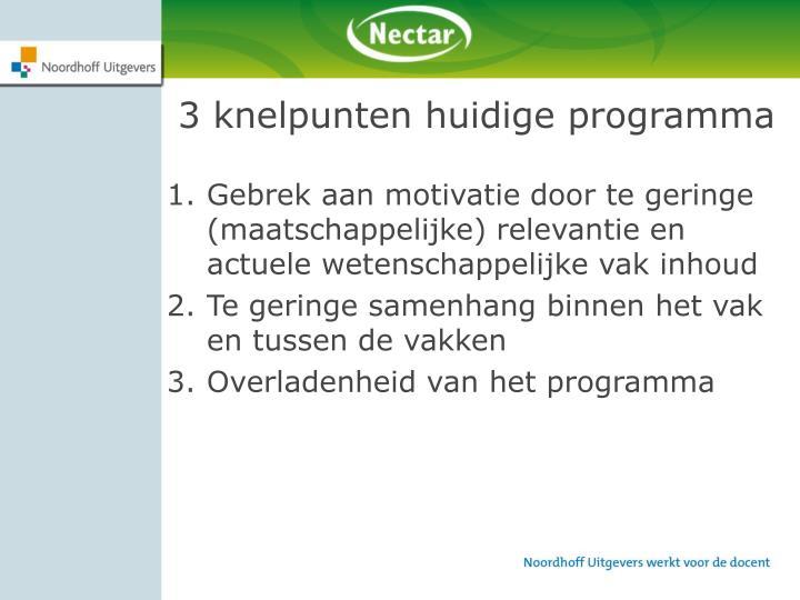 3 knelpunten huidige programma