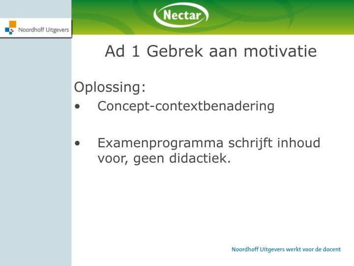 Ad 1 Gebrek aan motivatie