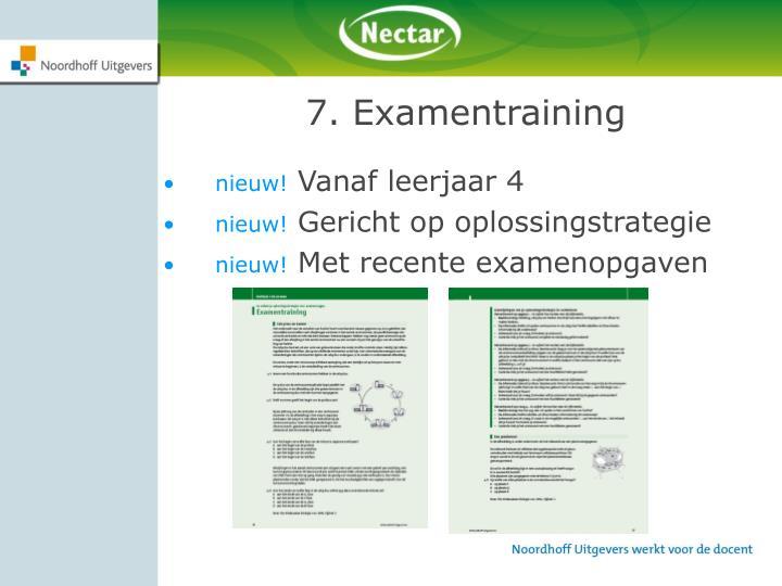 7. Examentraining