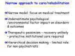 narrow approach to care rehabilitation