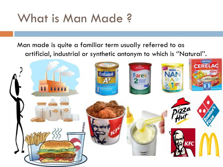 What is Man Made ?