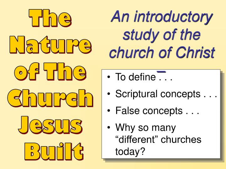 An introductory study of the church of Christ –