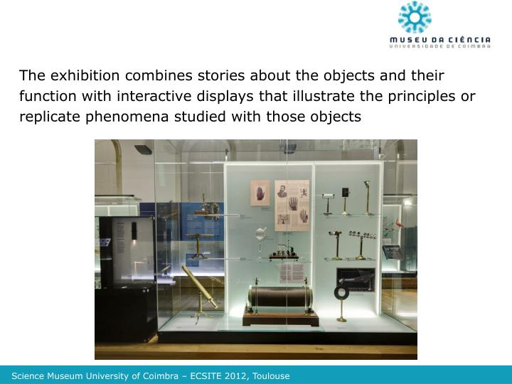 The exhibition combines stories