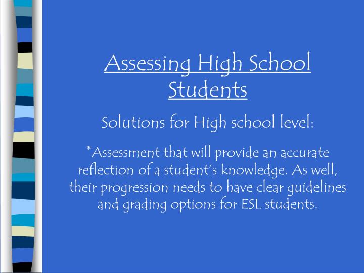 Assessing High School Students