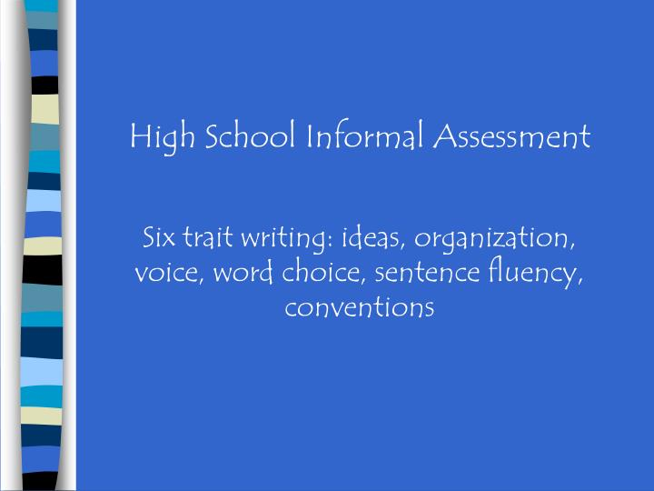 High School Informal Assessment
