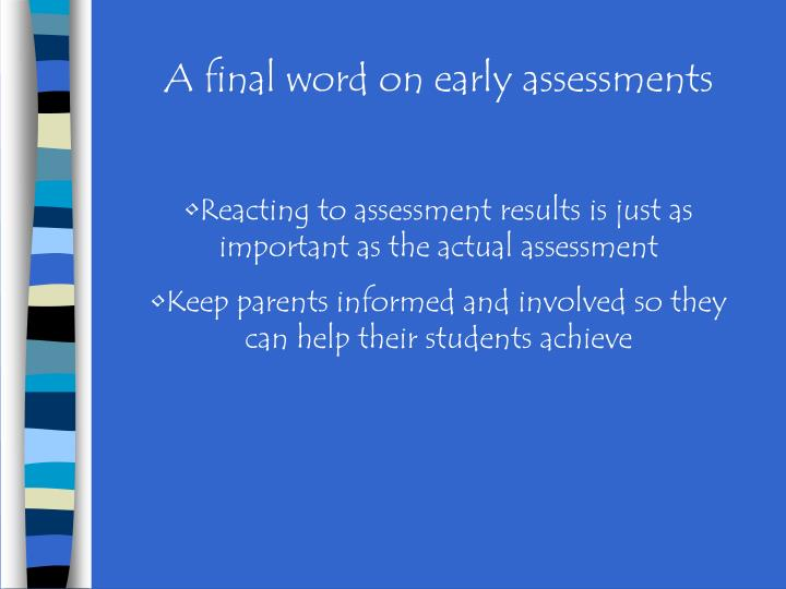A final word on early assessments