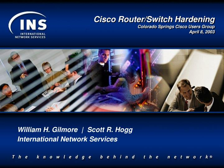 William h gilmore scott r hogg international network services