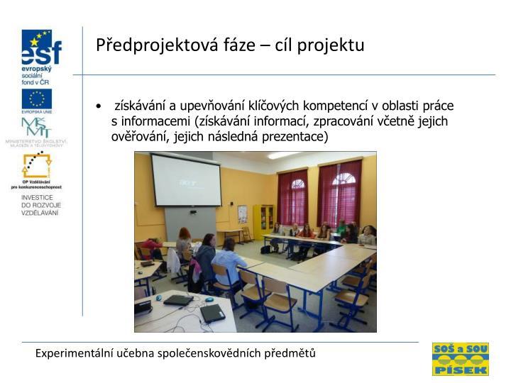 Předprojektová fáze – cíl projektu