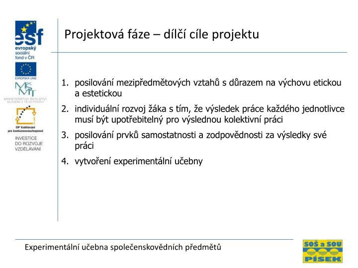 Projektová fáze – dílčí cíle projektu