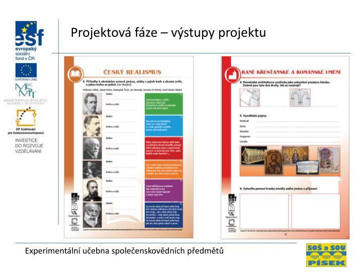 Projektová fáze – výstupy projektu